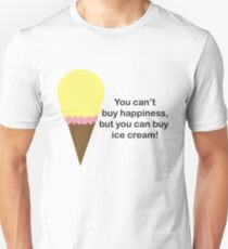 You Can't Buy Happiness (Ice Cream) Unisex T-Shirt