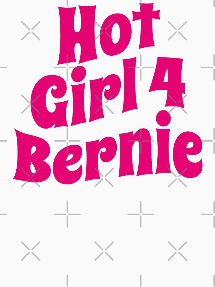 Hot Girl For Bernie (Funny Trending Twitter Tag • Viral Hot Girls 4 Bernie Hype) by SassyClassyMe