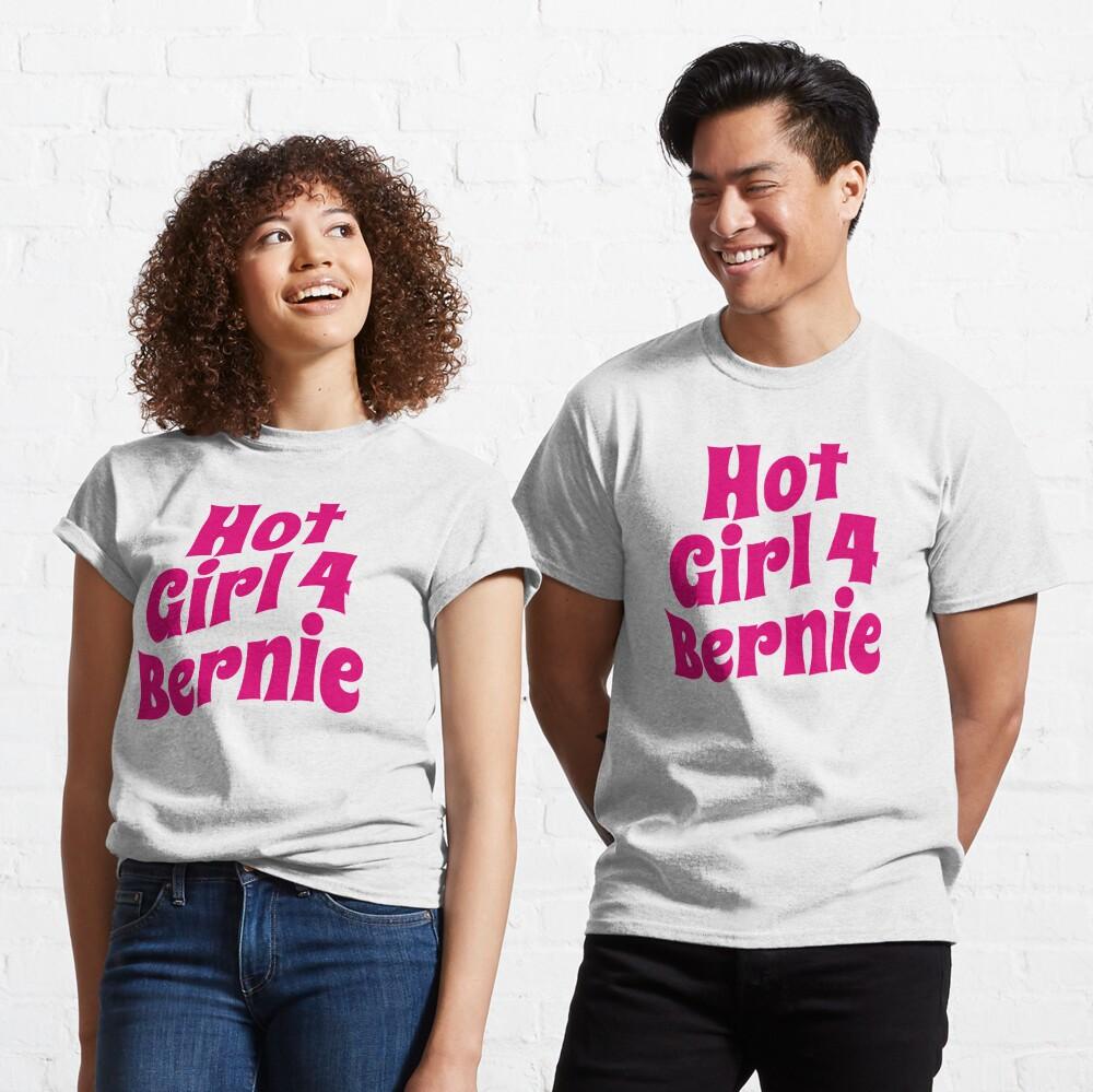 Hot Girl For Bernie (Funny Trending Twitter Tag • Viral Hot Girls 4 Bernie Hype) Classic T-Shirt
