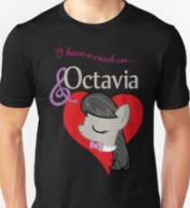 I have a crush on... Octavia - with text T-Shirt