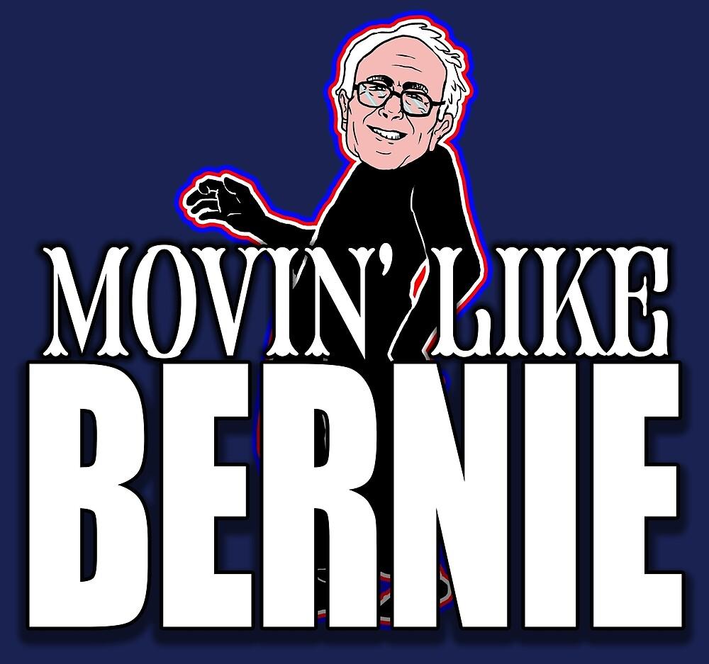 Movin' Like Bernie by kingthoyle