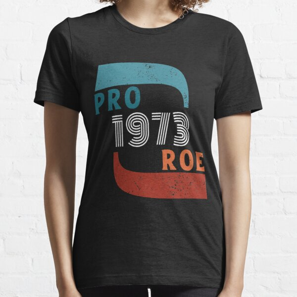 1973 Pro-Roe Essential T-Shirt