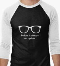 Failure is always an option- Black and White Men's Baseball ¾ T-Shirt