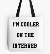 Cooler On The Interweb Tote Bag