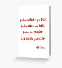 You have brains in your head - Dr. Seuss quote Greeting Card