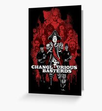 Changlourious Basterds (Any Shirt Colour) Greeting Card