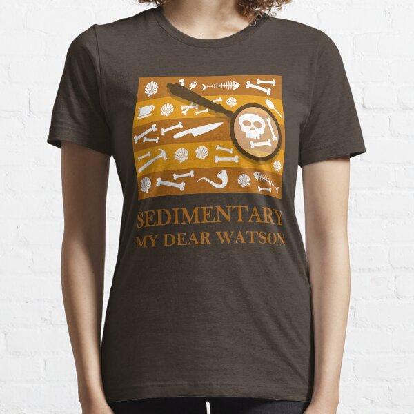 Sedimentary Watson! Essential T-Shirt