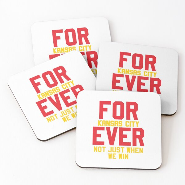 Forever Kansas City Not just when We Win Coasters (Set of 4)