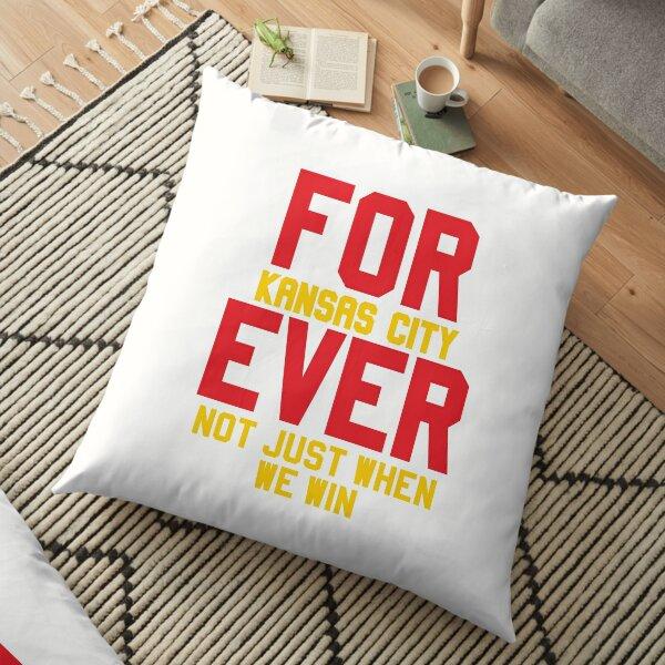 Forever Kansas City Not just when We Win Floor Pillow