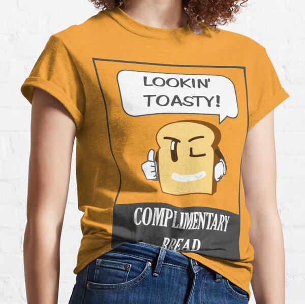 Complimentary Bread Classic T-Shirt