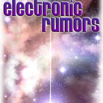 Electronic Rumors: V2.0 by electronicrumor