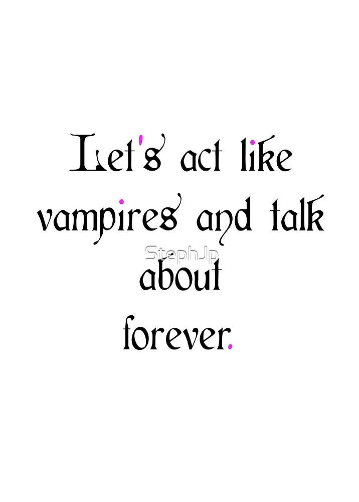 Act like vampires by StephJp