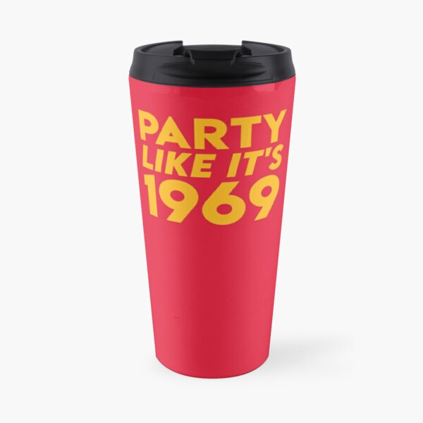 KC Kansas City 2020 Party Like It's 1969 KC Fan Arrowhead Red Kingdom T-Shirt Travel Mug