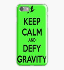 Keep Calm And Defy Gravity iPhone Case/Skin