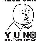 Y U No Modify by ethosveritas
