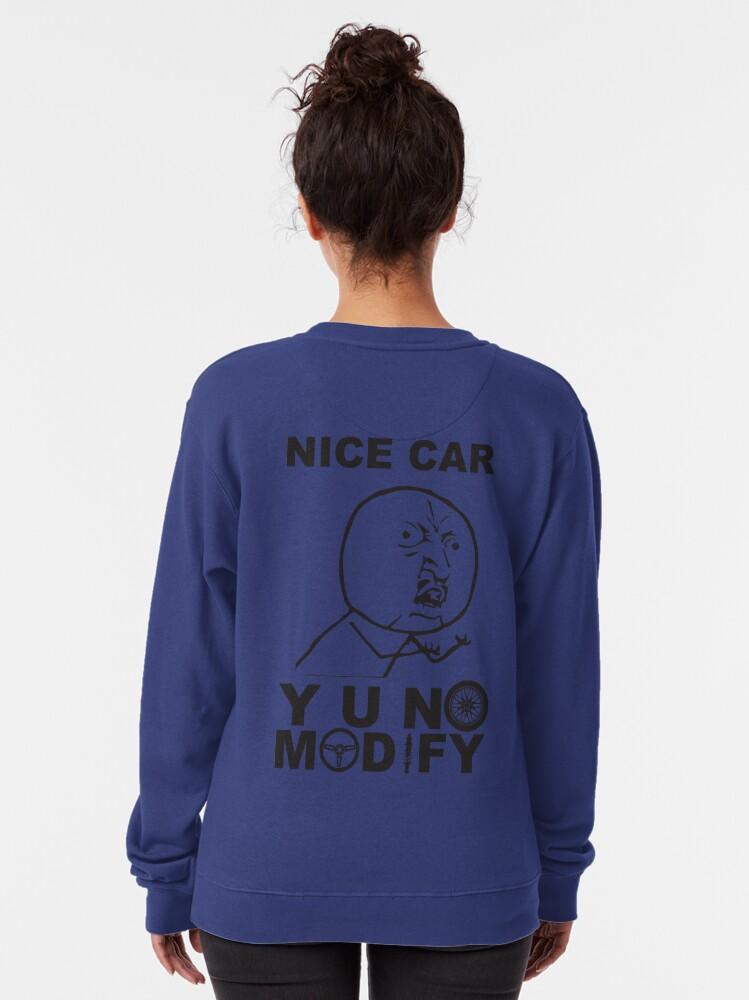 Alternate view of Y U No Modify Pullover Sweatshirt