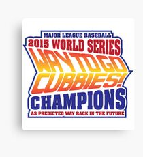 Chicago Cubs World Series Champions - Back to the Future  Canvas Print