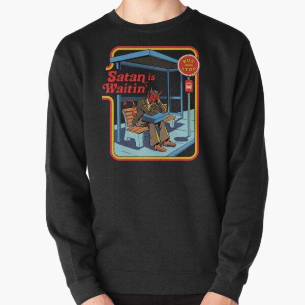 Satan is Waitin' Pullover Sweatshirt