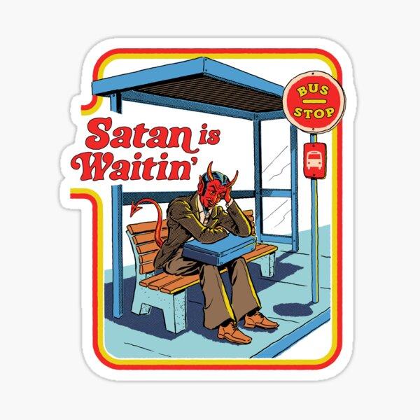 Satan is Waitin' Sticker