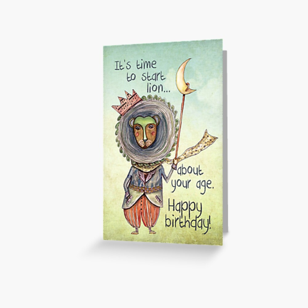 It's time to start lion (lying) about your age funny birthday card Greeting Card