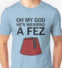 Oh My God, He's Wearing a Fez T-Shirt