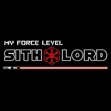 My Force Level: Sith Lord by geekomic