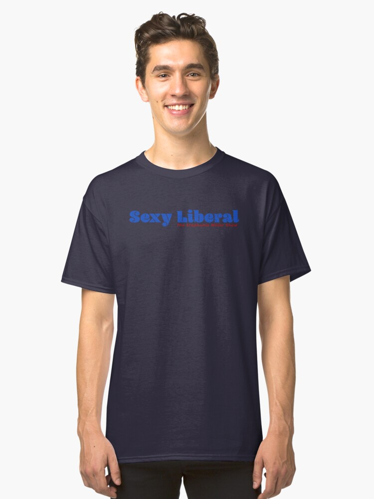 Alternate view of Sexy Liberal Classic T-Shirt