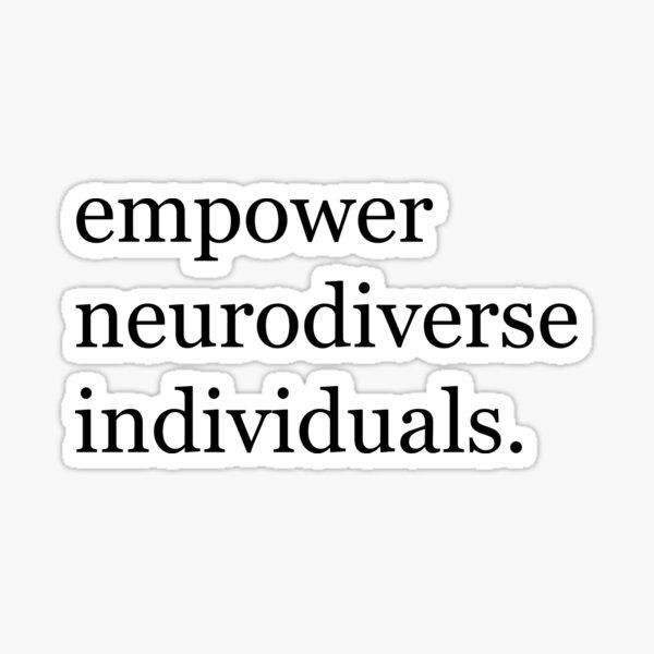 Empower neurodiverse individuals stacked Sticker