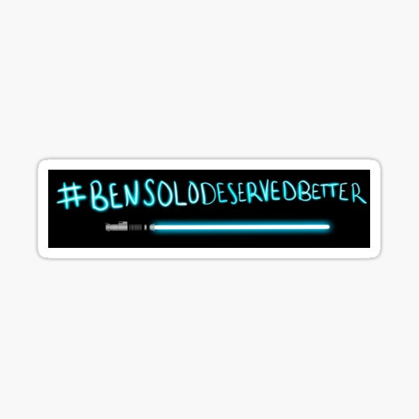 Ben Deserved Better Sticker