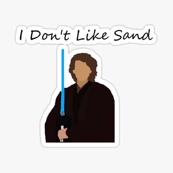 I dont't like sand. Sticker