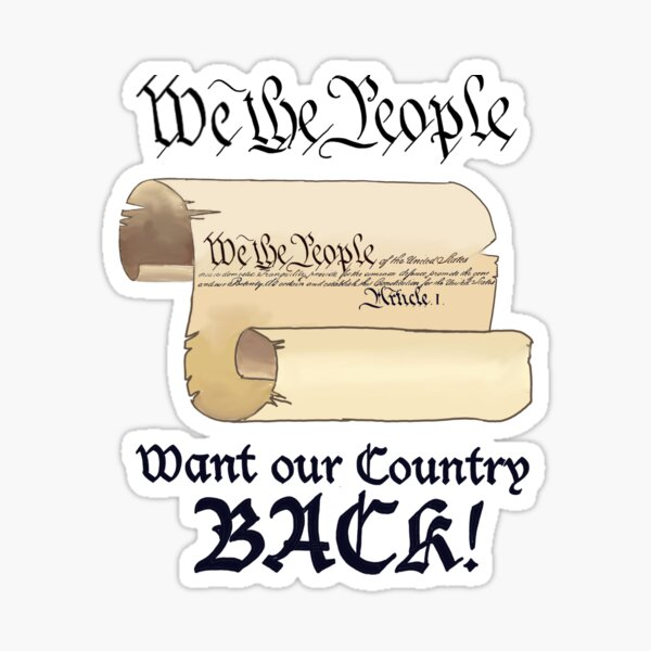 We the People want our Country Back Sticker