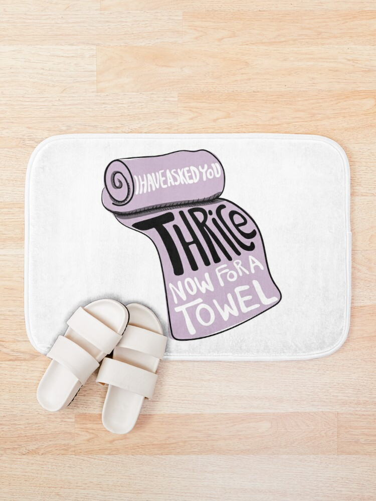 Alternate view of I Have Asked You Thrice Now For A Towel - A Frustrated David to Stevie on Schitt's Creek Bath Mat