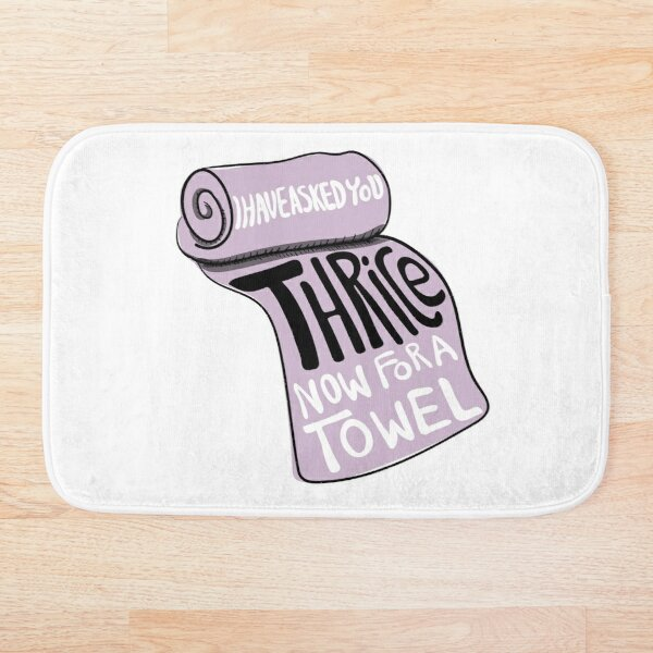 I Have Asked You Thrice Now For A Towel - A Frustrated David to Stevie on Schitt's Creek Bath Mat