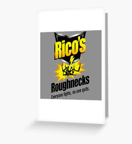 Rico's Roughnecks Greeting Card