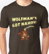 Wolfman's Got Nards Unisex T-Shirt