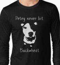 Petey Never Bit Buckwheat Long Sleeve T-Shirt