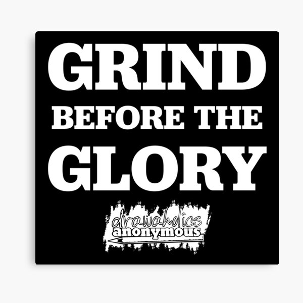 Grind for the Glory White Canvas Print