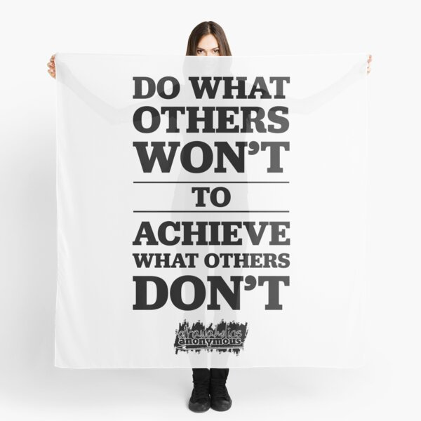Do What Others Wont... Black Scarf