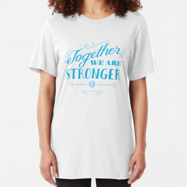 Together we are stronger...than prostate cancer Slim Fit T-Shirt