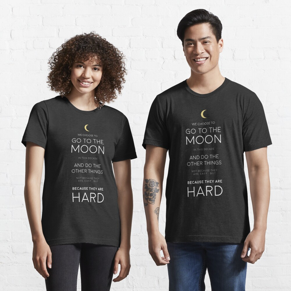 We Choose to Go to The Moon - JFK Essential T-Shirt