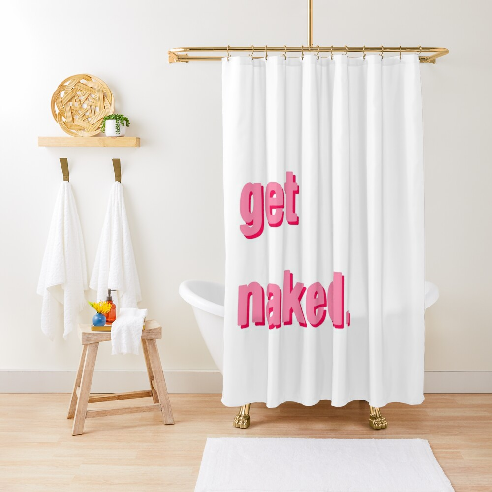 Get Naked - Pink Shower Curtain