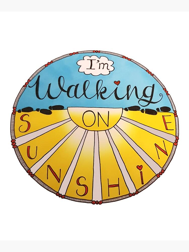 I'm Walking On Sunshine by GertLushDesigns