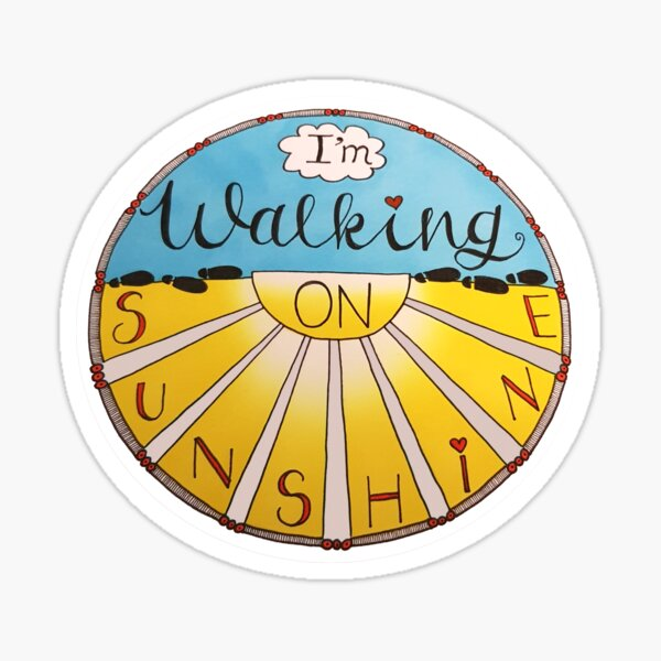 I'm Walking On Sunshine Sticker