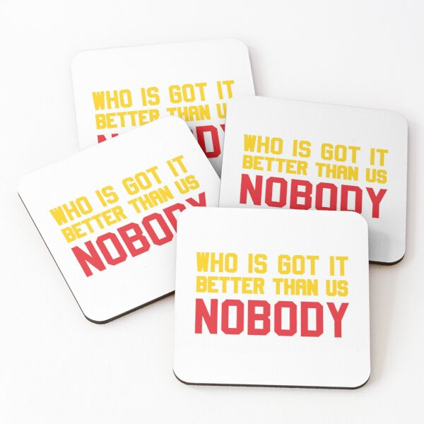 Who is Got It Better than Us - Nobody Coasters (Set of 4)