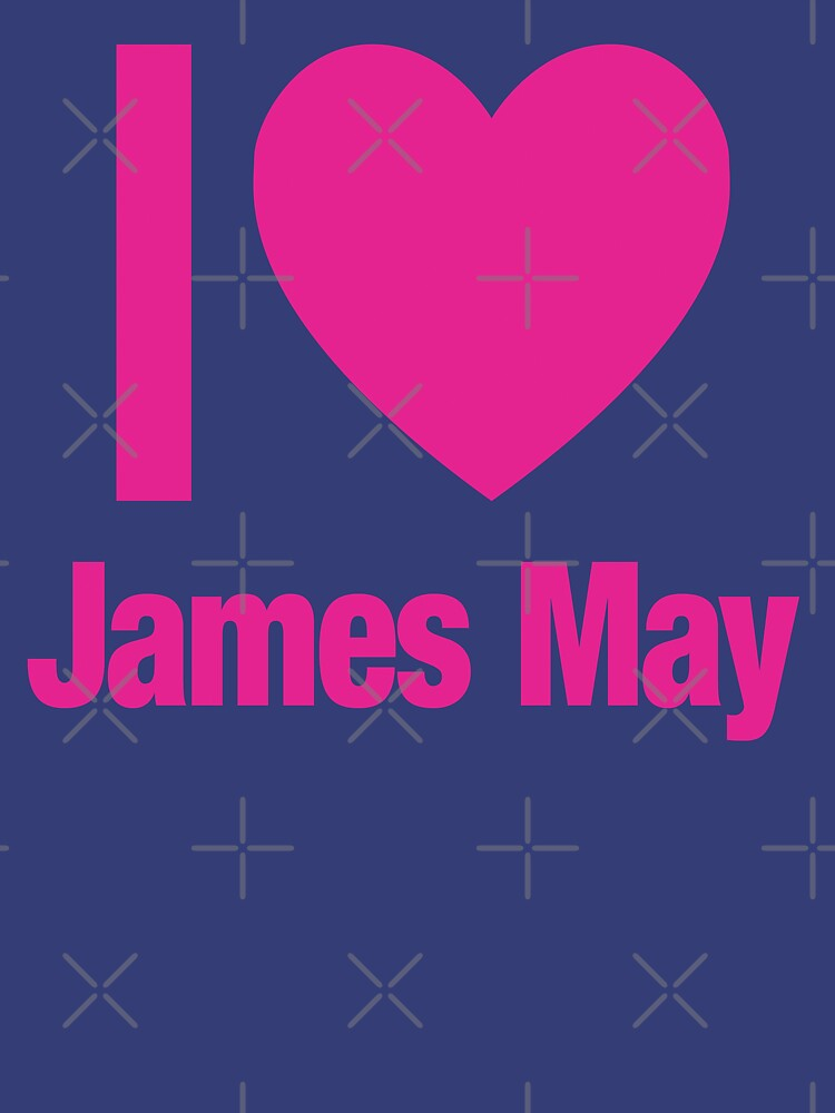 Top Gear - I LOVE JAMES MAY | Unisex T-Shirt