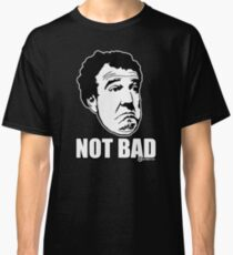 "Top Gear - Jeremy Clarkson ""Not Bad"" Classic T-Shirt"