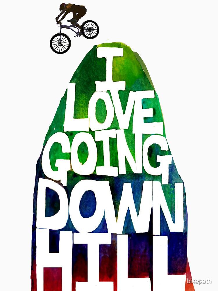 I Love Going Downhill (White) by bikepath