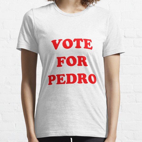 Vote for Pedro  Essential T-Shirt