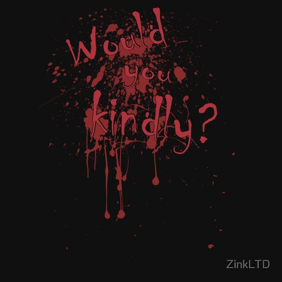 TShirtGifter presents: Would you kindly?