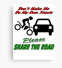 My Own Stunts - Share the Road Canvas Print